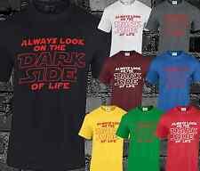 Always Look On The Dark Side Of Life Mens T Shirt Star Wars Spoof Funny Joke Top
