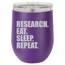 Stemless Wine Tumbler Coffee Travel Mug Glass Research Eat Sleep Repeat