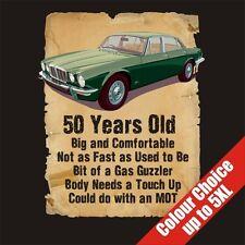 50 Ans 50eme Anniversaire Cadeau Humour Jaguar Xj6 T-Shirt Couleur au Choix 5XL
