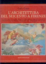 L'ARCHITETTURA DEL SEICENTO A FIRENZE * CARLO CRESTI * NEWTON COMPTON 1990
