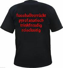Fussballverrückt Pyrofanatisch T-Shirt - Div. Druckfarben - ultras stadion shirt