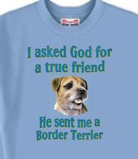 Dog T Shirt - I ask God for a true friend Border Terrier - Adopt Cat Animal #5