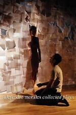 Alejandro Morales: Collected Plays by Alejandro Morales (2008, Paperback)