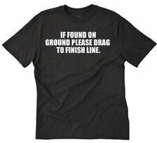 If Found On Ground Please Drag To Finish Line T-shirt Running Runner Shirt S-5XL