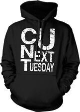 C U Next Tuesday - Rude Vulgar Funny Sayings Hoodie Pullover