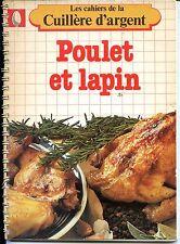 LES CAHIERS DE LA CUILLIERE D'ARGENT - POULET ET LAPIN