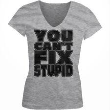 You Can't Fix Stupid - Funny Sayings Slogans Juniors V-neck T-shirt