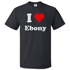I Love Ebony T shirt I Heart Ebony Tee