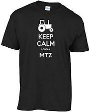 Keep calm I own a MTZ