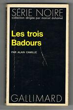 LES TROIS BADOURS ALAIN CAMILLE SERIE NOIRE 1972