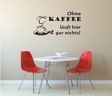 "Wandaufkleber-Wandtattoo: ""Ohne Kaffee läuft hier gar nichts!"" Farben & Größen"