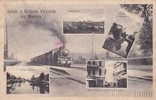 * MESTRE - Saluti a Grande Velocità - Treno e panorami 1928