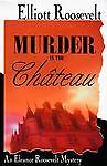 Murder in the Chateau by Elliott Roosevelt (1996) HC*