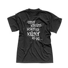 T-Shirt Spruch Einer von uns beiden ist klüger als Du Witz 13 Farben Men XS-5XL